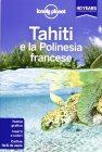 Lonely Planet - Tahiti e la Polinesia Francese