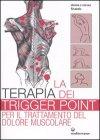 La Terapia dei Trigger Point per il Trattamento del Dolore Muscolare