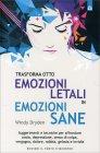 Trasforma Otto Emozioni Letali in Emozioni Sane