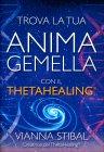 Trova la Tua Anima Gemella con il Theta Healing