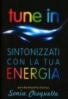 Tune In - Sintonizzati con la Tua Energia