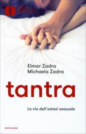 TANTRA LA VIA DELL'ESTASI SESSUALE 22° edizione di Elmar e Michaela Zadra
