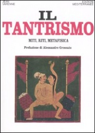 TANTRISMO Miti, riti, metafisica di Jean Varenne