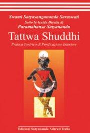 TATTWA SHUDDHI Pratica tantrica di purificazione interiore di Swami Satyasangananda Saraswati