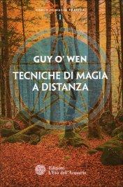 TECNICHE DI MAGIA A DISTANZA Corso di magia pratica 1 di Claudio Marchiaro (Guy O' Wen)