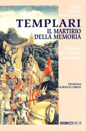 TEMPLARI. IL MARTIRIO DELLA MEMORIA di Mario Arturo Iannaccone