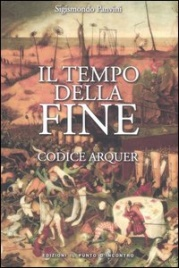 IL TEMPO DELLA FINE - CODICE ARQUER di Sigismondo Panvini