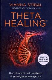THETA HEALING L'eterna giovinezza di corpo mente e spirito di Vianna Stibal