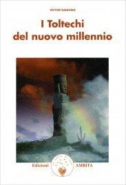 I TOLTECHI DEL NUOVO MILLENNIO di Victor Sanchez