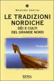 LE TRADIZIONI NORDICHE Dèi e culti del Grande Nord di Massimo Centini