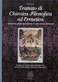 TRATTATO DI CHIMICA FILOSOFICA ED ERMETICA Arricchito dalle Operazioni, le più curiose dell'arte di Anonimo