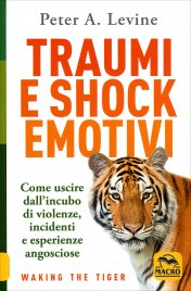 TRAUMI E SHOCK EMOTIVI di Peter A. Levine