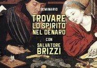 TROVARE LO SPIRITO NEL DENARO  - SEMINARIO (VIDEOCORSO DIGITALE) di Salvatore Brizzi