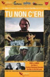 TU NON C'ERI DVD + Libro di Cosimo Damiano Damato                                   ,                          Erri De Luca