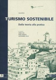 TURISMO SOSTENIBILE Dalla teoria alla pratica di Carlo Cici