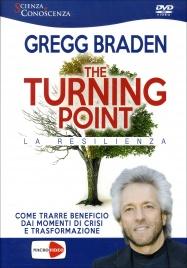 THE TURNING POINT - LA RESILIENZA - VIDEOCORSO IN Come trarre beneficio dai momenti di crisi e trasfomazione di Gregg Braden