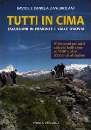 TUTTI IN CIMA Escursioni in Piemonte e Valle d'Aosta di Daniela Zangirolami