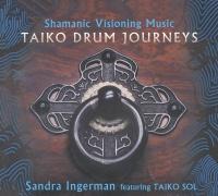 Shamanic Visioning Music: Taiko Drum Journeys