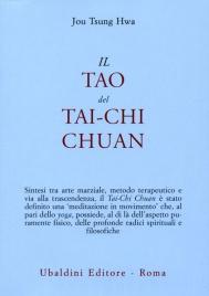 IL TAO DEL TAI-CHI CHUAN di Jou Tsung Hwa