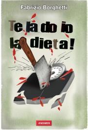 Te la Do Io la Dieta (eBook)