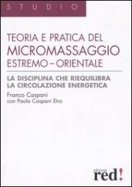 Teoria e pratica del Micromassaggio estremo orientale
