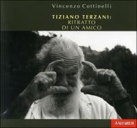 Tiziano Terzani: Ritratto di un Amico