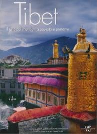 Tibet - Il Tetto del Mondo tra Passato e Presente