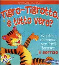 Tigro-Tigrotto è Tutto Vero?