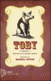 Toby: Memorie di un Maialino Sapiente
