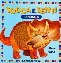Tocca e Senti - I Dinosauri