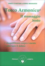 Tocco Armonico: il Massaggio Lento