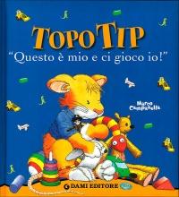 Topo Tip - Questo È Mio e Ci Gioco Io!