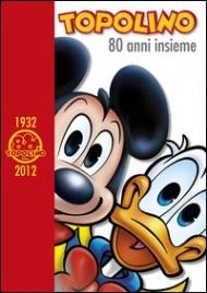 Topolino - 80 Anni Insieme