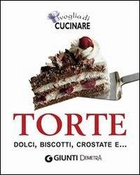 Torte, Dolci, Biscotti, Crostate e... Voglia di Cucinare (eBook)