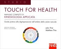 Touch for Health - Manuale Completo di Kinesiologia Applicata