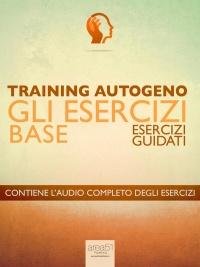 Training Autogeno - Gli Esercizi Base (eBook)