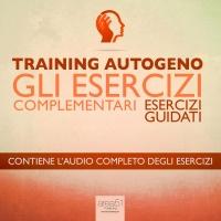 Training Autogeno: Gli Esercizi Complementari (Audiolibro Mp3)