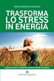 Trasforma lo Stress in Energia (eBook)