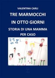 Tre Marmocchi in Otto Giorni (eBook)