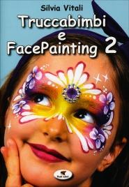 Truccabimbi e Facepainting - Volume 2
