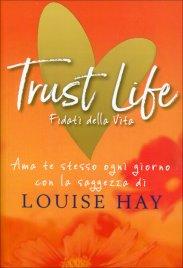 Trust Life - Fidati della Vita