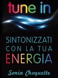 Tune In - Sintonizzati con la Tua Energia (eBook)