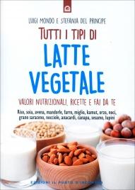 Tutti i Tipi di Latte Vegetale
