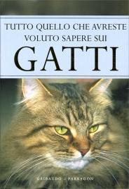 Tutto Quello che Avreste Voluto Sapere sui Gatti
