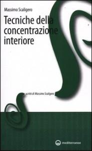 TECNICHE DI CONCENTRAZIONE INTERIORE di Massimo Scaligero
