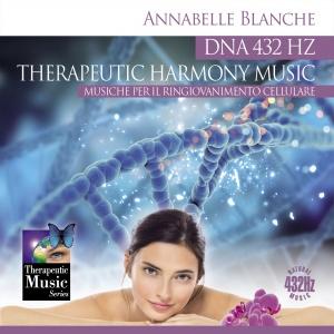 DNA 432 HZ - THERAPEUTIC HARMONY MUSIC Musiche per il ringiovanimento cellulare di Annabelle Blanche