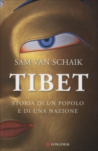 TIBET Storia di un popolo e una nazione di Sam Van Schaik