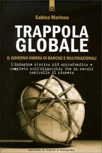 TRAPPOLA GLOBALE Il governo ombra di banche e multinazionali di Sabina Marineo