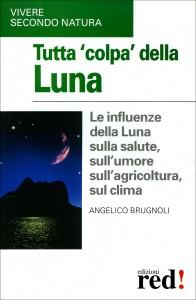 TUTTA COLPA DELLA LUNA di Angelico Brugnoli