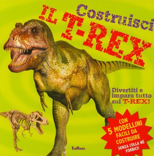 Costruisci il T-Rex